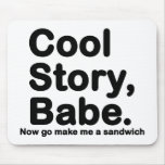 Customize Your Own: Cool Story Bro/Babe Mouse Pads