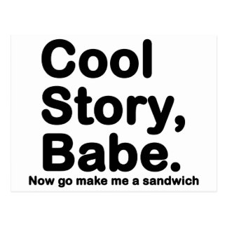 Customize Your Own: Cool Story Bro/Babe Postcard