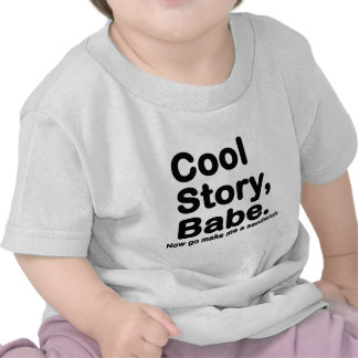 Customize Your Own: Cool Story Bro/Babe Shirts