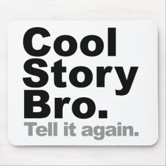 Customize Your Own: Cool Story Bro Tell It Again Mouse Pad