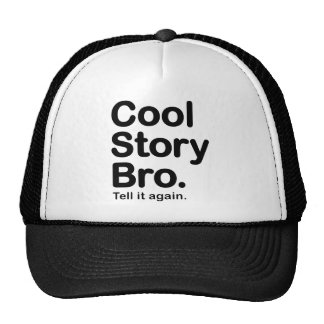 Customize Your Own: Cool Story Bro Tell It Again Trucker Hat