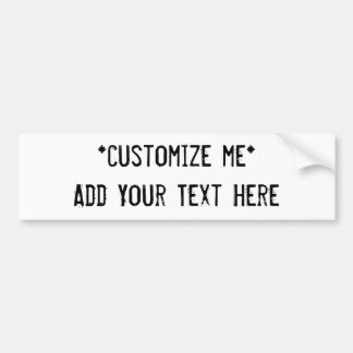 Customize Your Own Design Bumper Sticker