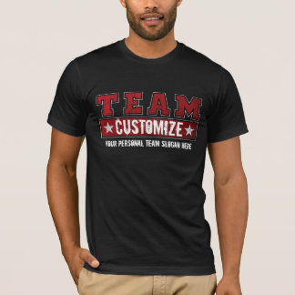 Customize Your Team Name and Slogan T-Shirt