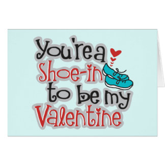 "Customize - You're a ""Shoe""-in to be my Valentine Greeting Card"