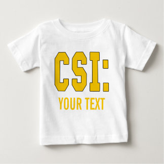 CUSTOMIZEABLE CSI Products Baby T-Shirt
