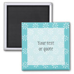 Customizeable Teal & White Flowers Magnets