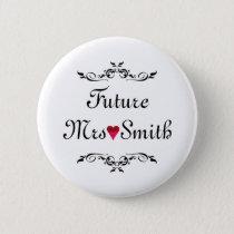 Customized Fun Floral Swirl Border Future Mrs Pinback Button