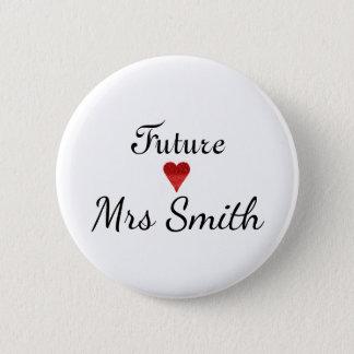 Customized Fun Script Future Mrs. Bride Button