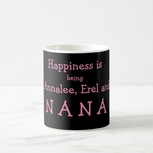 Customized Happiness is Being Nana Coffee Mug