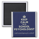 Customized Keep Calm I'm a School Psych. (Magnet) 2 Inch Square Magnet
