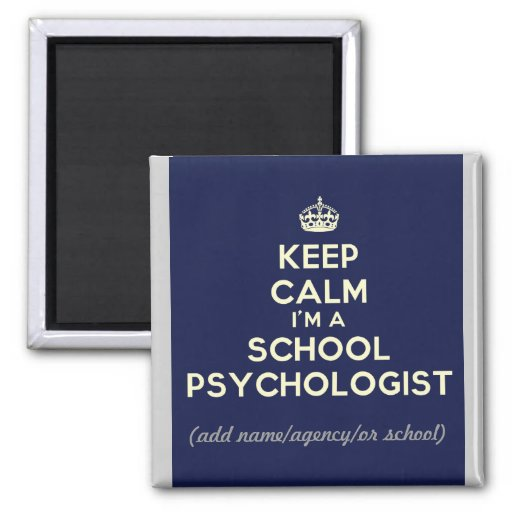 Customized Keep Calm I'm a School Psych. (Magnet)