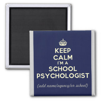 Customized Keep Calm I'm a School Psych. (Magnet) Magnet