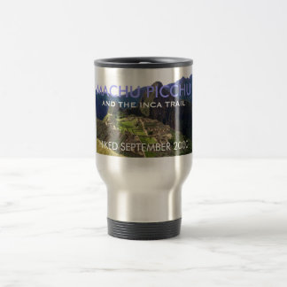 Customized Machu Picchu, Inca Trail Commemorative 15 Oz Stainless Steel Travel Mug