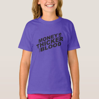 Customized Money is Thicker Than Blood Kids Shirts