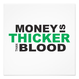 Customized Money is Thicker Than Blood Photo Print