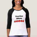 """Customized Teacher (with 5 apples) Shirt<br><div class=""""desc"""">You can personalize the text with your teacher name!</div>"""