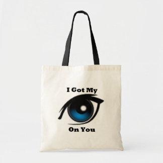 Customized Tote Bag - I Got My Eye On You