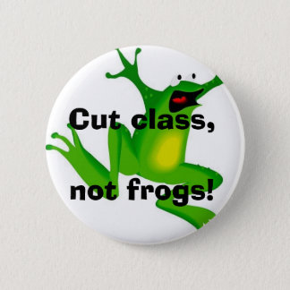 Cut class, not frogs! pinback button