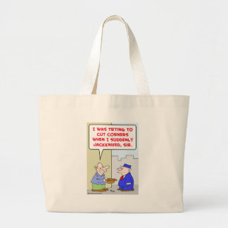 cut corners jackknifed panhandler large tote bag