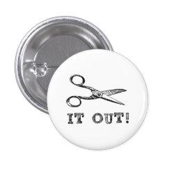 Cut It Out Scissors Pinback Button