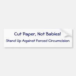 Cut Paper, Not Babies! Bumper Sticker