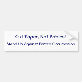 Cut Paper, Not Babies! Bumper Sticker