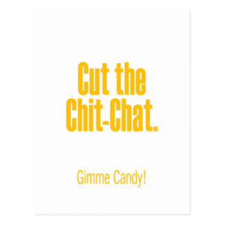 Cut the chit-chat – gimme candy postcard