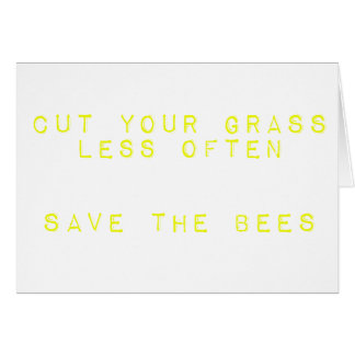 Cut the Grass Less Often. Save the Bees. Card