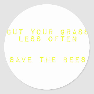 Cut the Grass Less Often. Save the Bees. Classic Round Sticker
