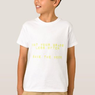 Cut the Grass Less Often. Save the Bees. T-Shirt