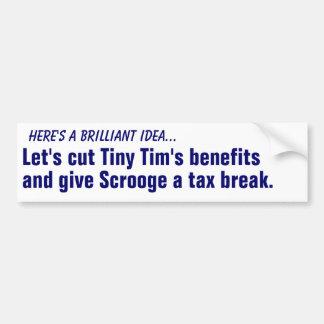 Cut Tiny Tim's benefits... Car Bumper Sticker