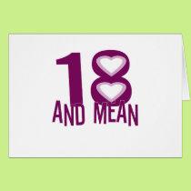 """Cute, """"18 and Mean"""" Card"""