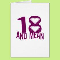 "Cute, ""18"" and Mean design Card"