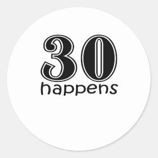 "Cute, ""30 Happens"" design Classic Round Sticker"