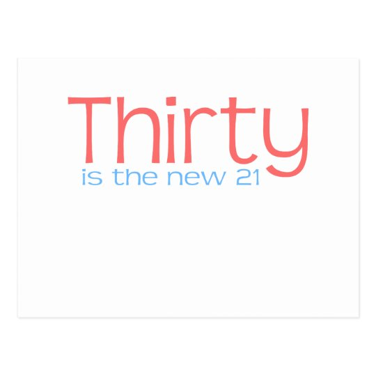 """Cute, """"30 is the new 21"""" postcard"""