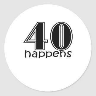"Cute, ""40 happens"" 40th Birthday design Classic Round Sticker"