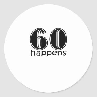 "Cute, ""60 Happens"" 60th Birthday design Classic Round Sticker"