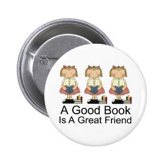 Cute A Good Book is a Great Friend T-shirt Button