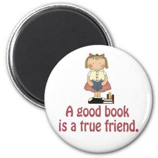 Cute A Good Book is a True Friend T-shirt 2 Inch Round Magnet