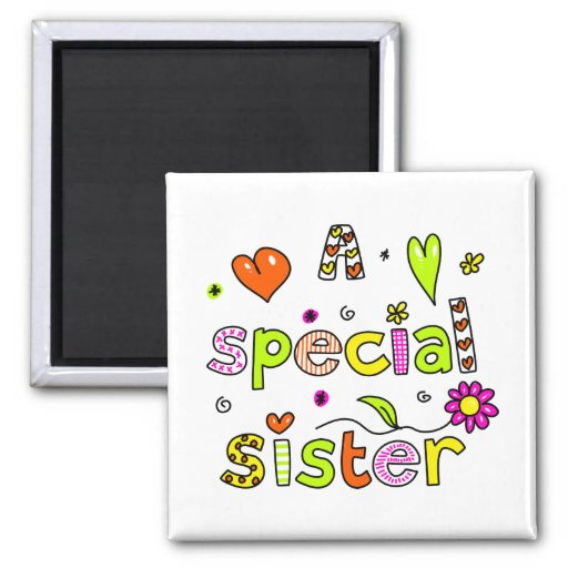 Cute A Special Sister Greeting Text Expression Fridge Magnets