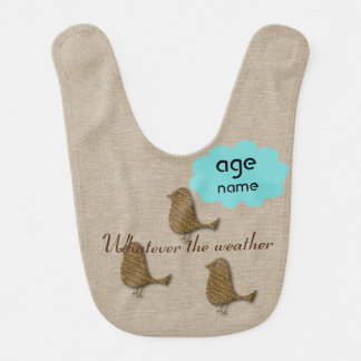 Cute Add Text Whatever the Weather Funny Bird Baby Bib