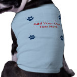Cute add your own text to this dog shirt
