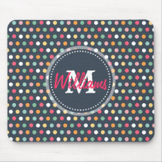 Cute Adorable Girly Colourful  Monogram Polka Dots Mouse Pad at Zazzle