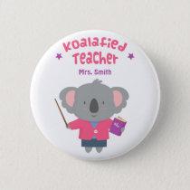 Cute Amusing Pun Koala Bear Teacher Pinback Button