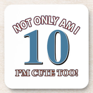 Cute and 10 years beverage coaster