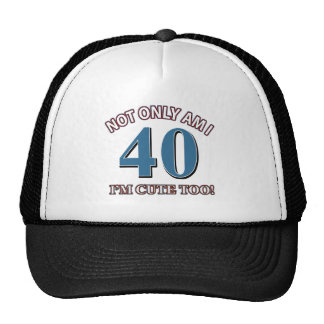 cute and 40 trucker hat
