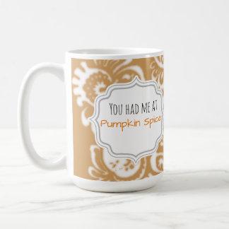 Cute and Elegant You had me at Pumpkin Spice Coffee Mug