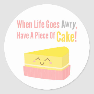 Cute and Funny Cake Life Quote Classic Round Sticker