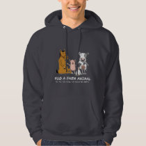 Cute and Funny Hug a Farm Animal Hoodie