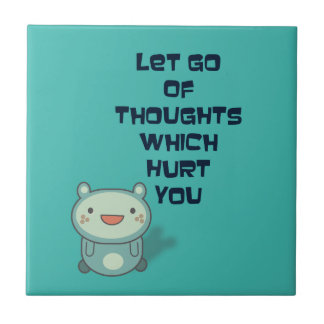 Cute and Inspirational Encouraging Quote Ceramic Tile